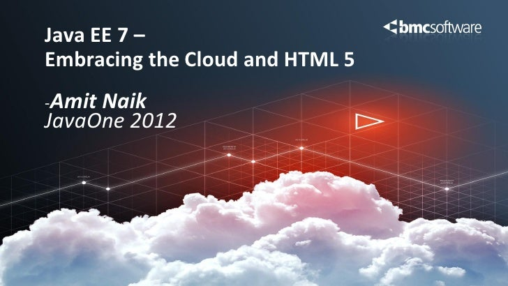 Java EE 7 - Embracing the Cloud and HTML 5