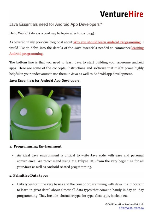 © VH Education Services Pvt. Ltd. http://venturehire.co Java Essentials need for Android App Developers? Hello World! (alw...