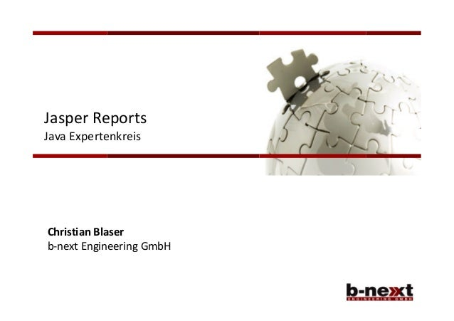 1Christian Blaserb-next Engineering GmbHJasper ReportsJava Expertenkreis