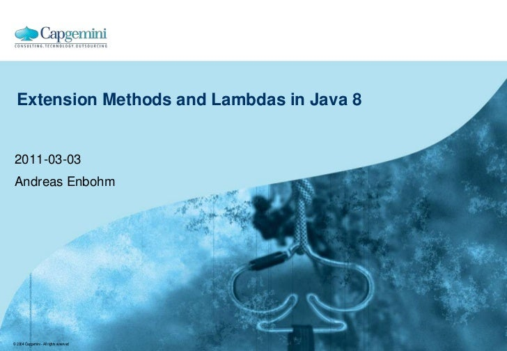 Extension Methods and Lambdas in Java 8<br />2011-03-03<br />Andreas Enbohm<br />