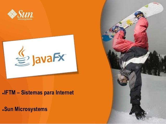    IFTM – Sistemas para Internet   Sun Microsystems