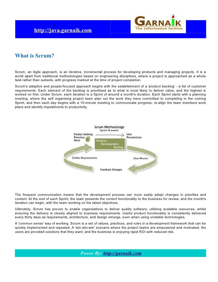 http://java.garnaik.com    What is Scrum?  Scrum, an Agile approach, is an iterative, incremental process for developing p...