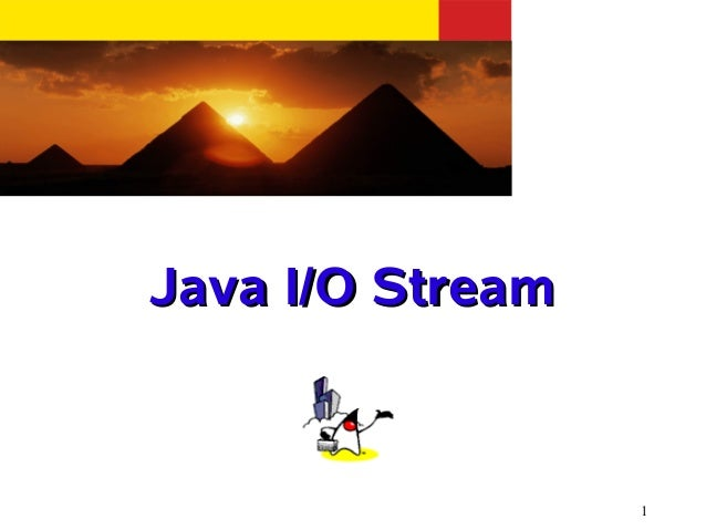 1 Java I/O StreamJava I/O Stream