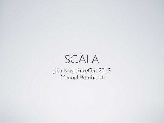 SCALA Java Klassentreffen 2013 Manuel Bernhardt