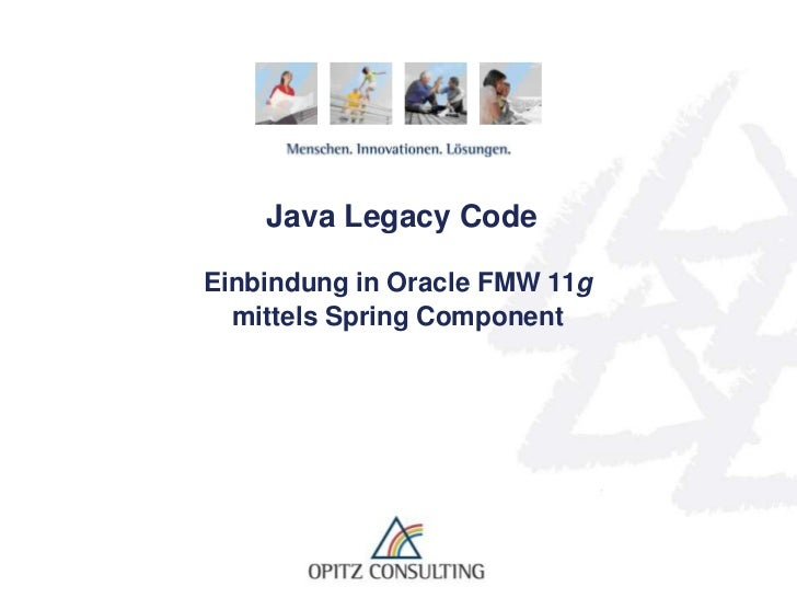 Java Legacy Code Einbindung in Oracle FMW 11gmittels Spring Component<br />