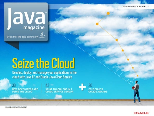 ORACLE.COM/JAVAMAGAZINE  ////////////////////////////////   SEPTEMBER/OCTOBER 2013 ABOUTUS 01 JAVATECHJAVAINACTIONCOMMUNIT...