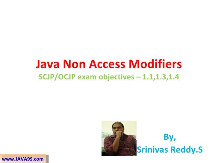 Java Non Access Modifiers            SCJP/OCJP exam objectives – 1.1,1.3,1.4                                              ...