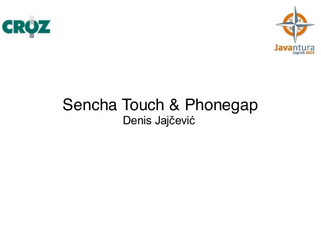 Javantura Zagreb 2014 - Sencha Touch - Denis Jajčević