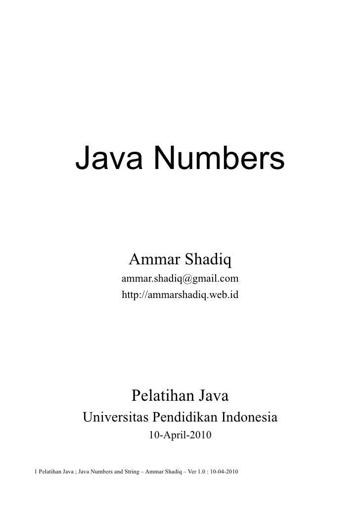 Java Numbers                                      Ammar Shadiq                                   ammar.shadiq@gmail.com   ...