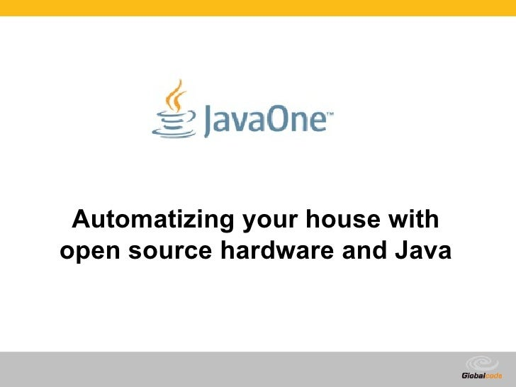 Automatizing your house with open source hardware and Java