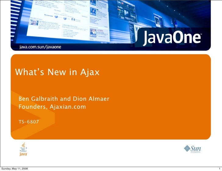 What's New in Ajax              Ben Galbraith and Dion Almaer             Founders, Ajaxian.com              TS-6807     S...