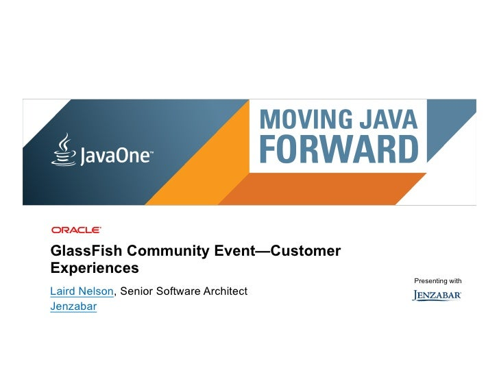 GlassFish Community Event—CustomerExperiences                                                                             ...