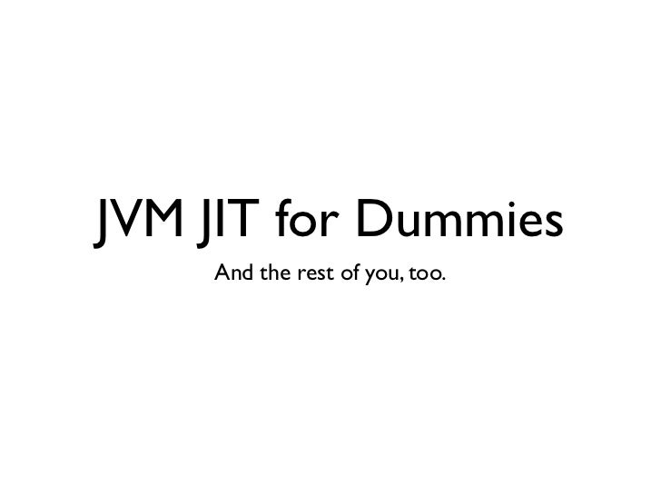 JavaOne 2012 - JVM JIT for Dummies