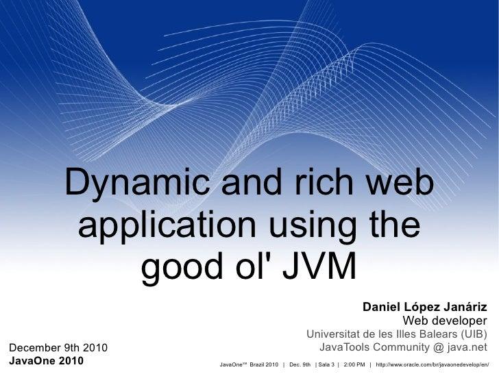 Dynamic and rich web application using the good ol' JVM