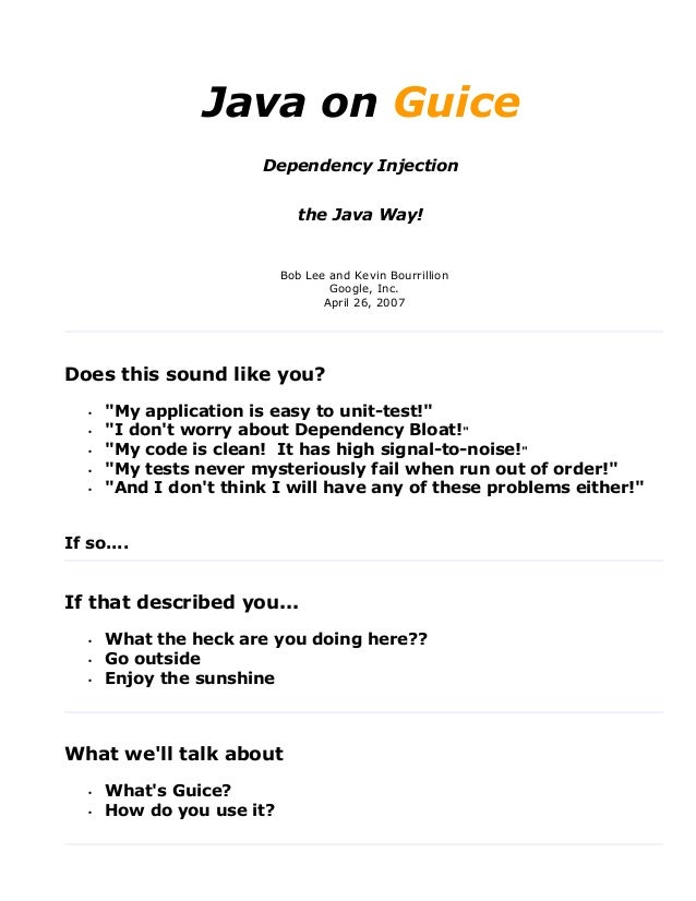 Java on Guice                        Dependency Injection                               the Java Way!                     ...