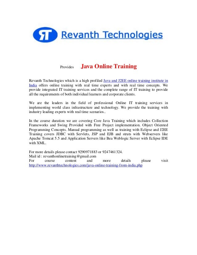 Provides  Java Online Training  Revanth Technologies which is a high profiled Java and J2EE online training institute in I...