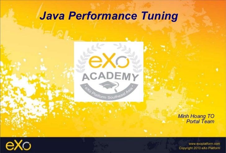 Java Performance Tuning Minh Hoang TO Portal Team