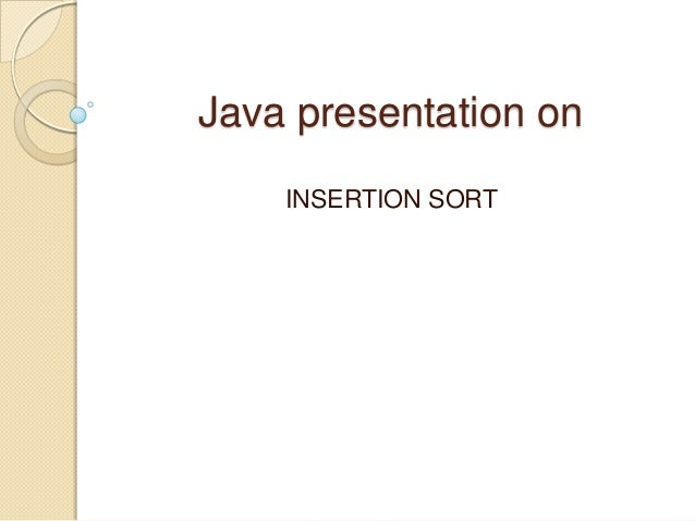 Java presentation on INSERTION SORT