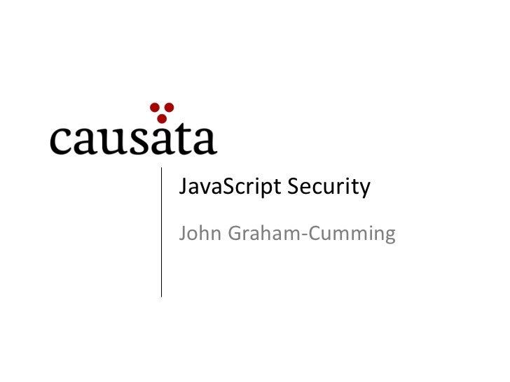 JavaScript Security<br />John Graham-Cumming<br />