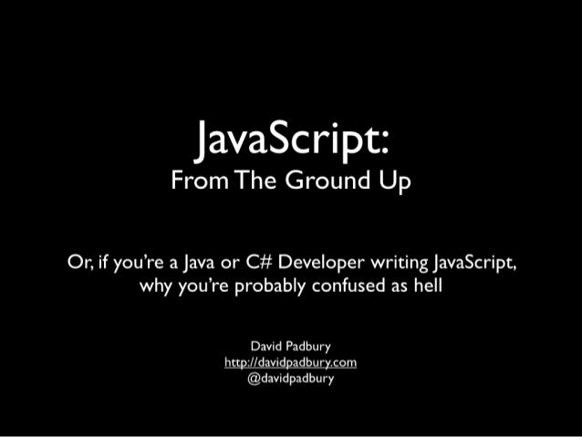 JavaScript: From the ground up