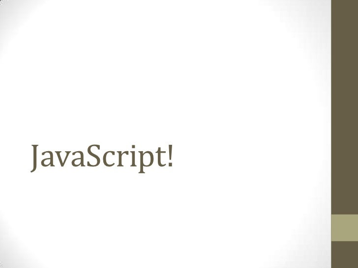 JavaScript!