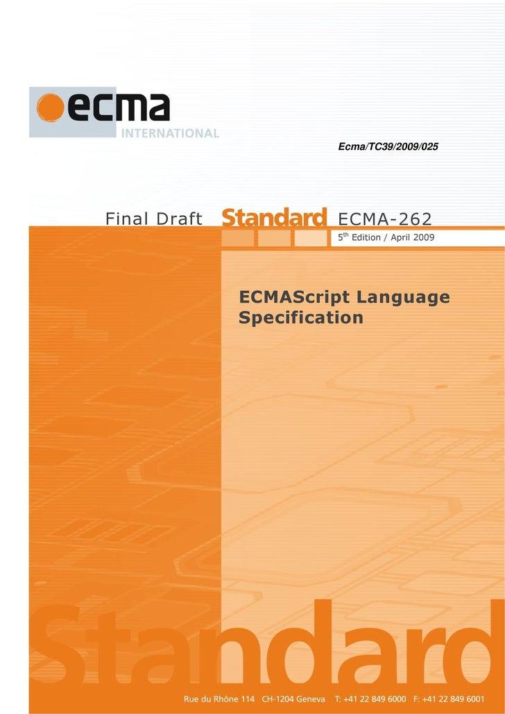 Ecma/TC39/2009/025                           Final Draft                                                           ECMA-26...