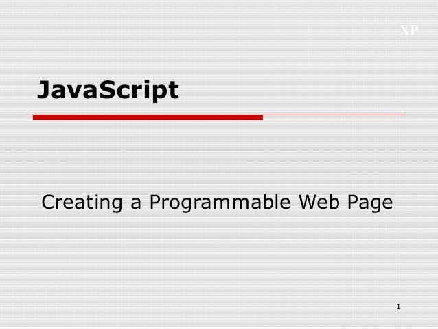 XP 1 JavaScript Creating a Programmable Web Page