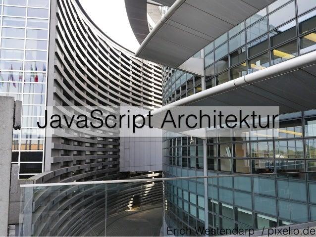 JavaScript Architektur Erich Westendarp / pixelio.de