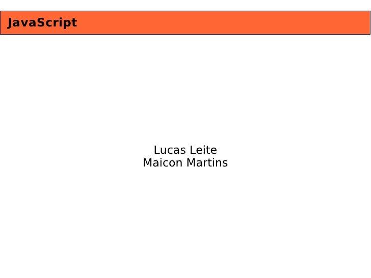 JavaScript Lucas Leite Maicon Martins