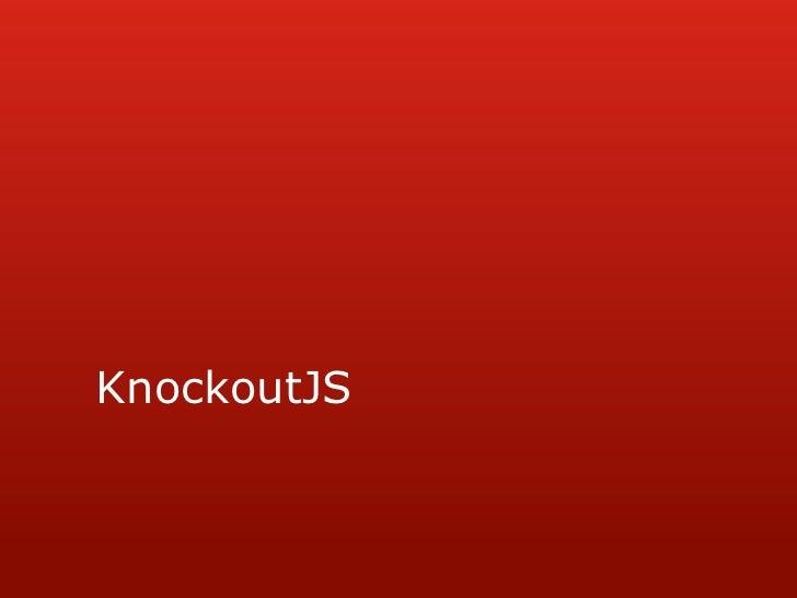 KnockoutJS<br />