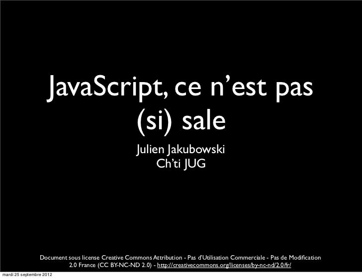 JavaScript, ce n'est pas                             (si) sale                                                    Julien J...