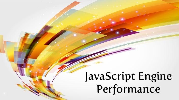 JavaScript Engine  Performance