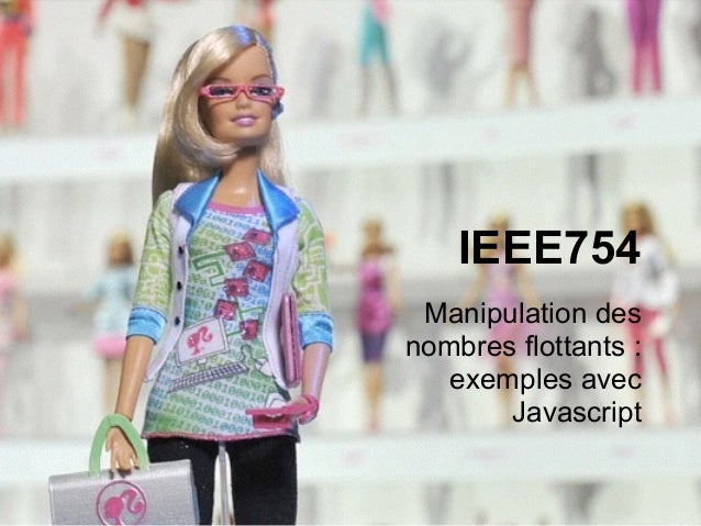 Shaker technologies Javascript-IEEE754 version 1.1  IEEE754  Manipulation des  nombres flottants :  exemples avec  Javascr...