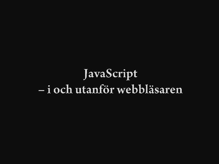 JavaScript - i och utanför webbläsaren (2010-03-03)