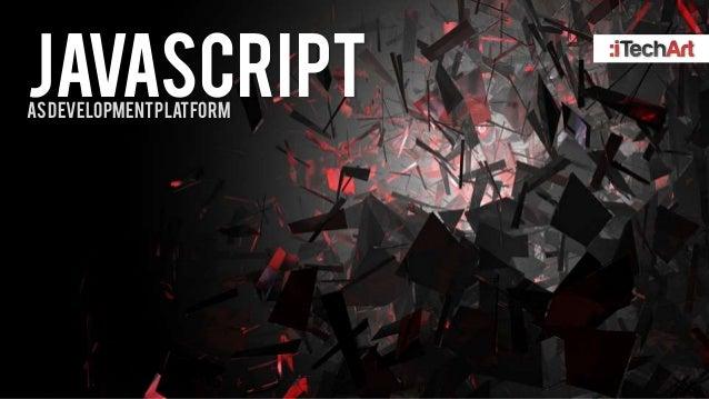 JavaScript as Development Platform