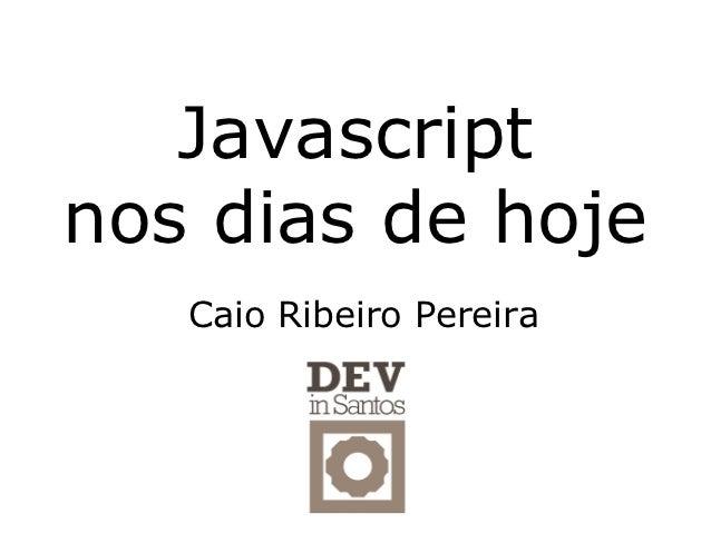 Javascript nos dias de hoje
