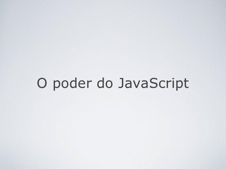O poder do JavaScript