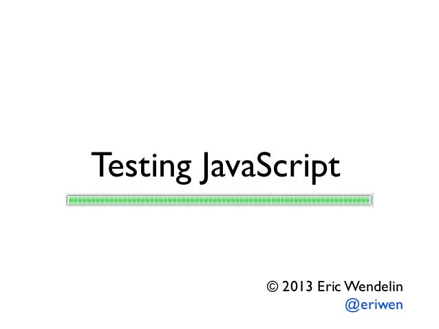 Test your Javascript! v1.1