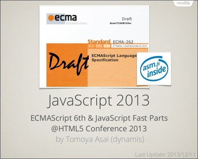 Draft Ecma/TC39/2013/0xx  ECMA-262 6th Edition / Draft November 8, 2013  Draft  ECMAScript Language Specification  JavaScr...