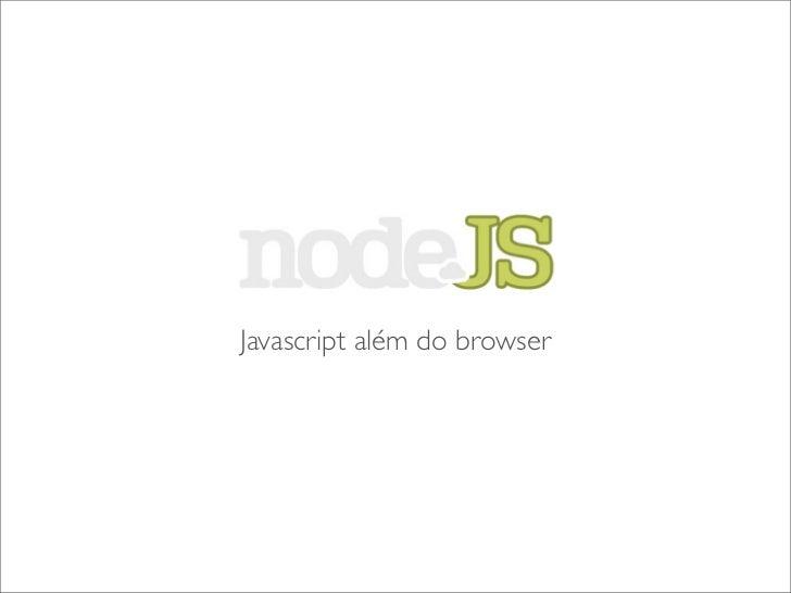 Javascript alem do browser