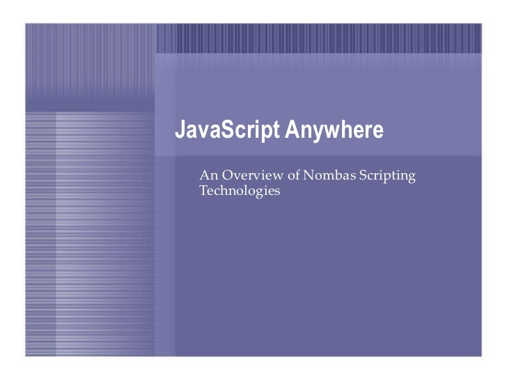JavaScript Anywhere An Overview of Nombas Scripting Technologies