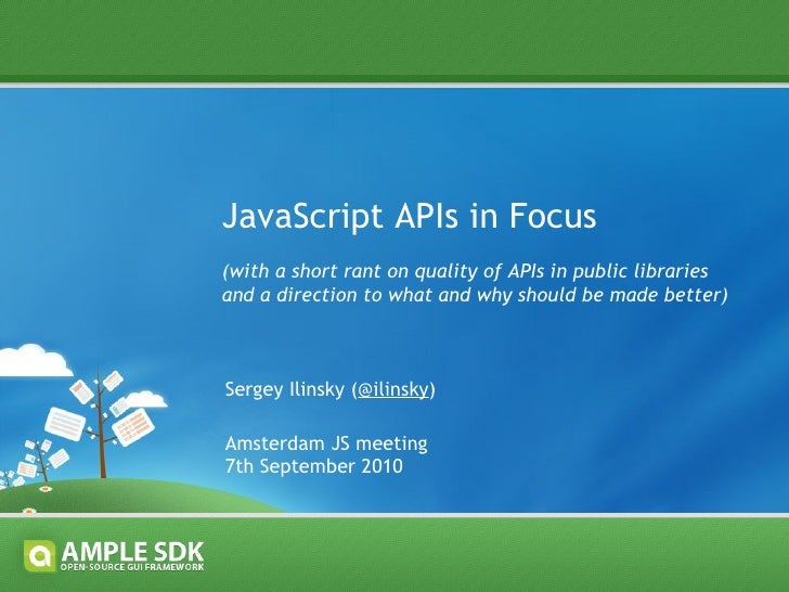 <ul>JavaScript APIs in Focus (with a short rant on quality of APIs in public libraries  and a direction to what and why sh...