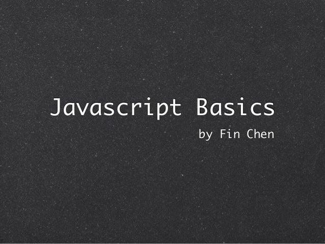 Javascript Basicsby Fin Chen