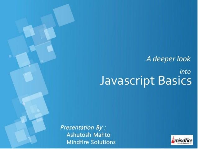 A Deeper look into Javascript Basics