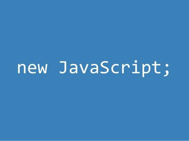 new JavaScript
