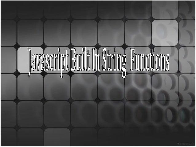 Javascript built in String Functions