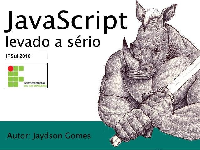 Javascript levado a sério