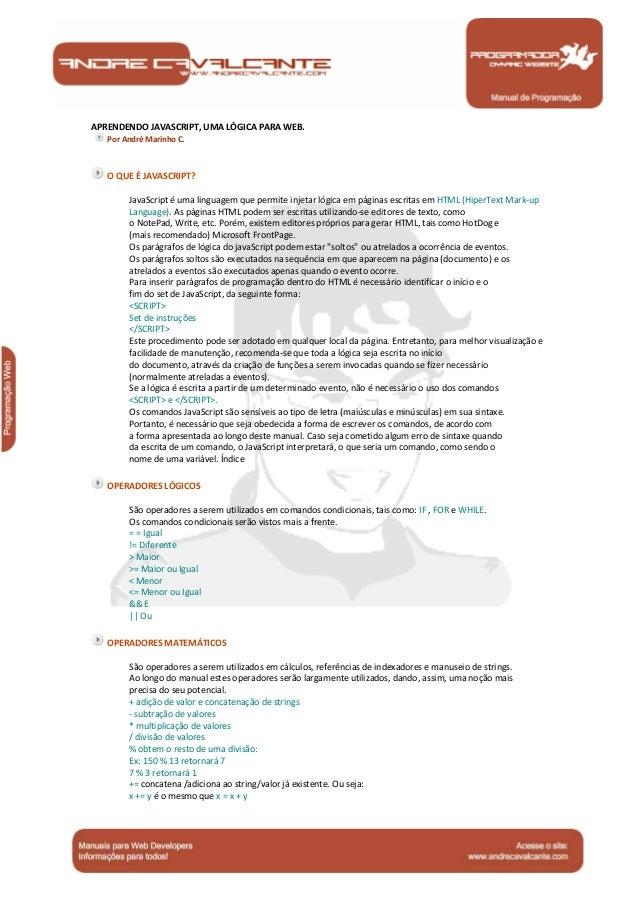 Manual de Programação APRENDENDO JAVASCRIPT, UMA LÓGICA PARA WEB. Por André Marinho C. O QUE É JAVASCRIPT? JavaScript é um...