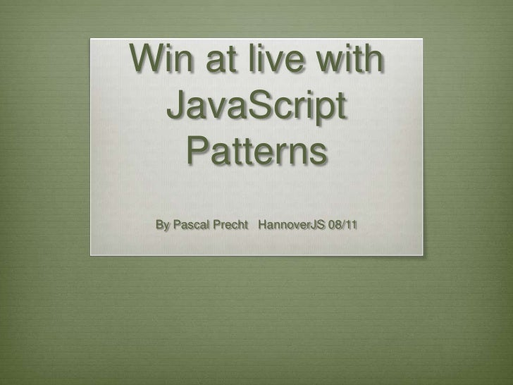 Win At Live With JavaScript Patterns