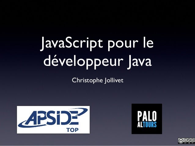 JavaScript pour le développeur Java Christophe Jollivet
